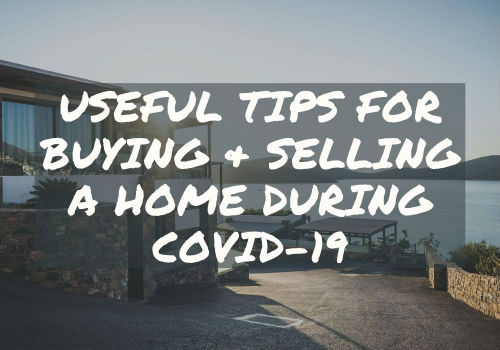 Useful Tips for Buying and Selling A Home During Covid-19 in Cambridge & Guelph, Ontario