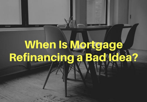 When Is Mortgage Refinancing a Bad Idea in Cambridge & Guelph, Ontario?
